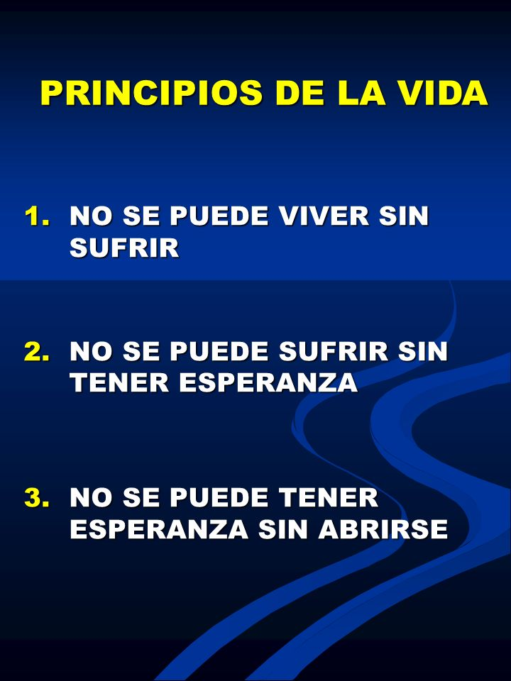 PRINCIPIOS DE LA VIDA NO SE PUEDE VIVER SIN SUFRIR
