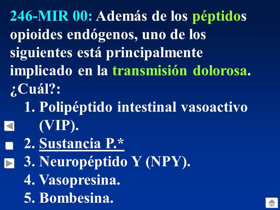 246-MIR 00: Además de los péptidos opioides endógenos, uno de los siguientes está principalmente implicado en la transmisión dolorosa. ¿Cuál :