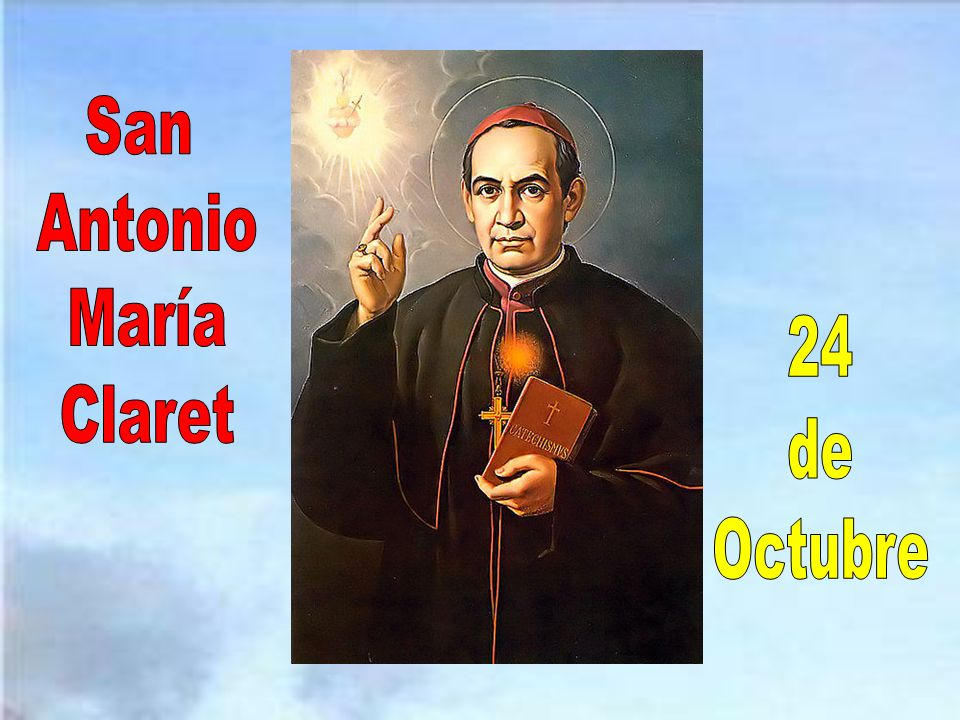 San Antonio María Claret 24 de Octubre