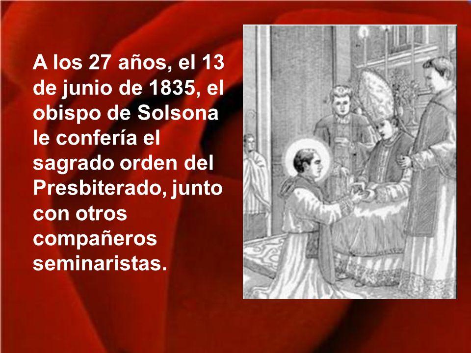 A los 27 años, el 13 de junio de 1835, el obispo de Solsona le confería el sagrado orden del Presbiterado, junto con otros compañeros seminaristas.