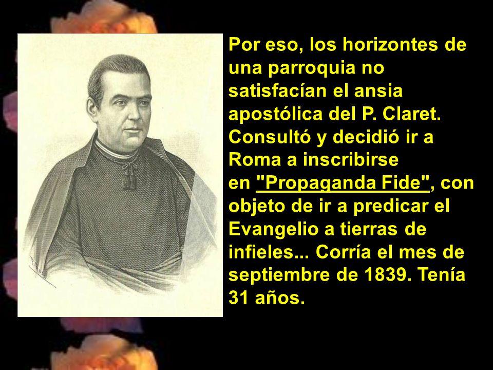 Por eso, los horizontes de una parroquia no satisfacían el ansia apostólica del P.