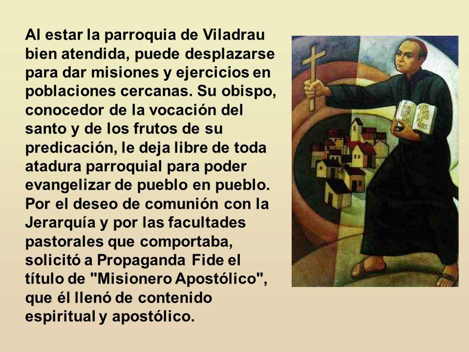 Al estar la parroquia de Viladrau bien atendida, puede desplazarse para dar misiones y ejercicios en poblaciones cercanas.