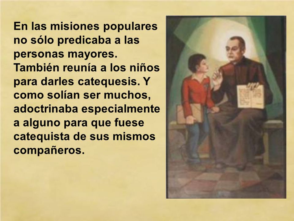 En las misiones populares no sólo predicaba a las personas mayores