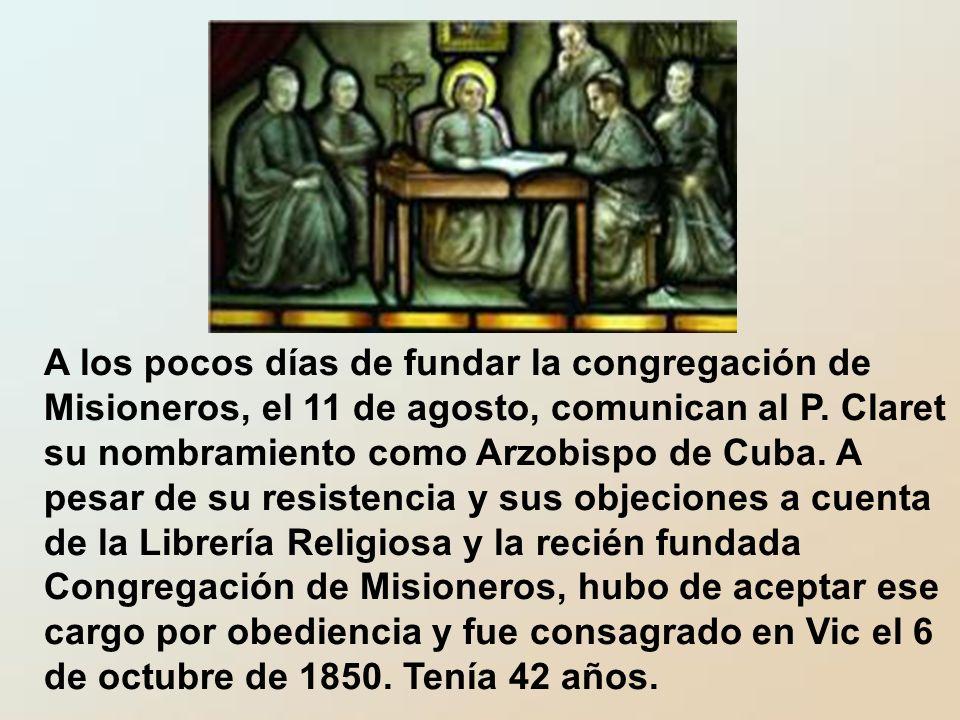 A los pocos días de fundar la congregación de Misioneros, el 11 de agosto, comunican al P.