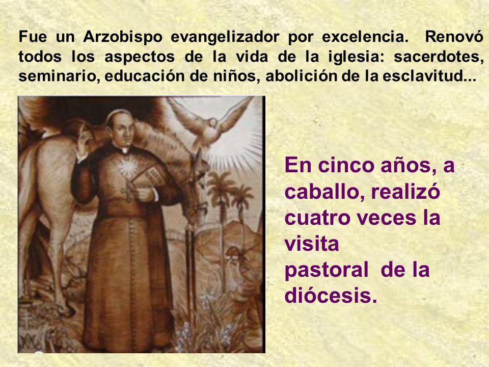 Fue un Arzobispo evangelizador por excelencia