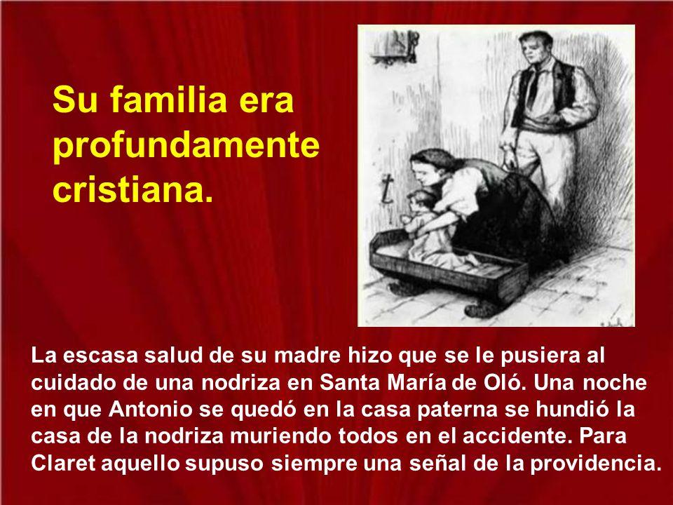 Su familia era profundamente cristiana.