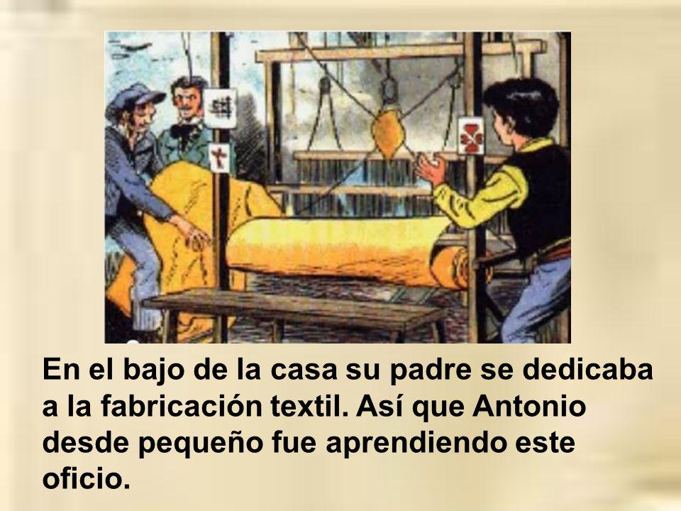 En el bajo de la casa su padre se dedicaba a la fabricación textil