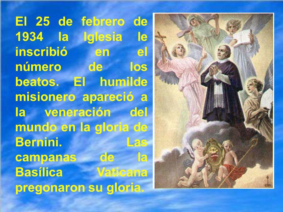 El 25 de febrero de 1934 la Iglesia le inscribió en el número de los beatos.
