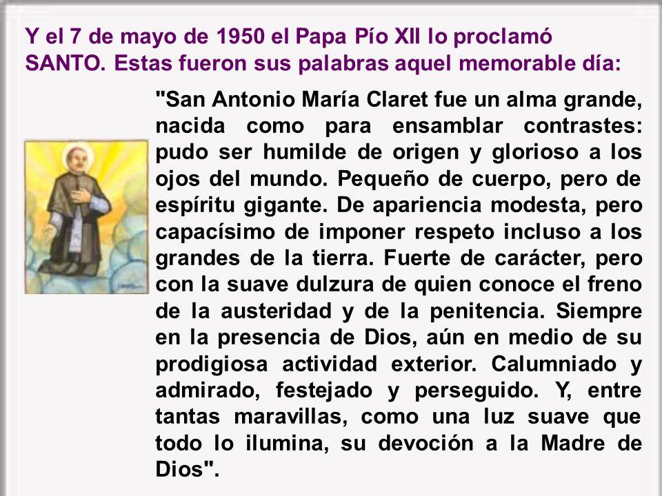 Y el 7 de mayo de 1950 el Papa Pío XII lo proclamó SANTO