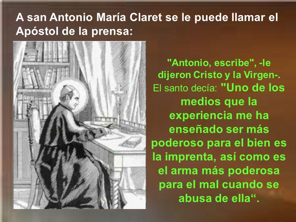Antonio, escribe , -le dijeron Cristo y la Virgen-.