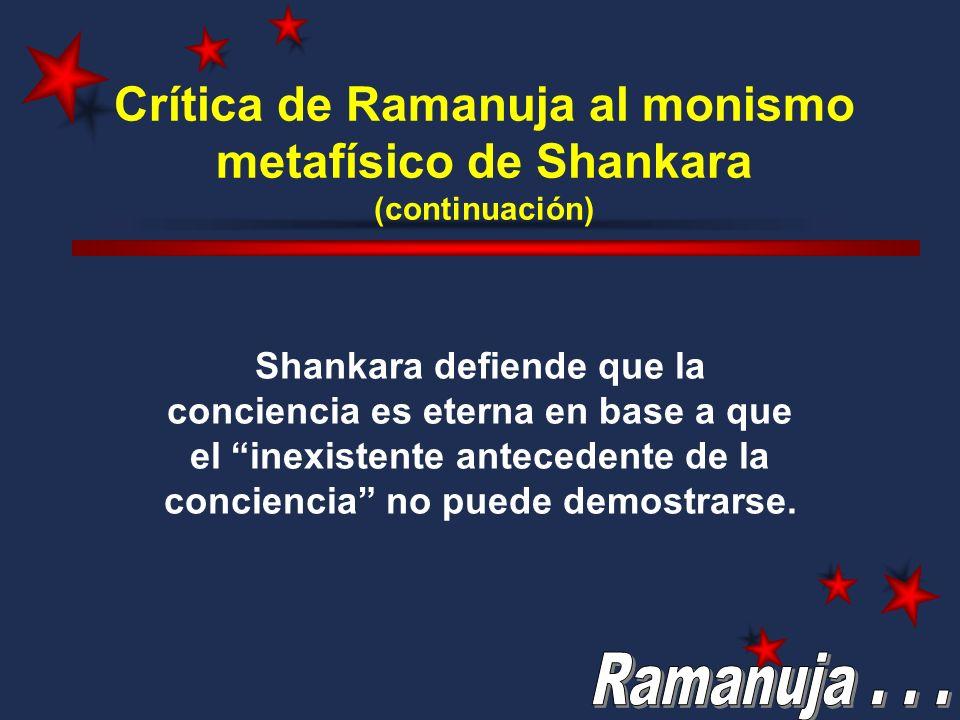 Crítica de Ramanuja al monismo metafísico de Shankara (continuación)