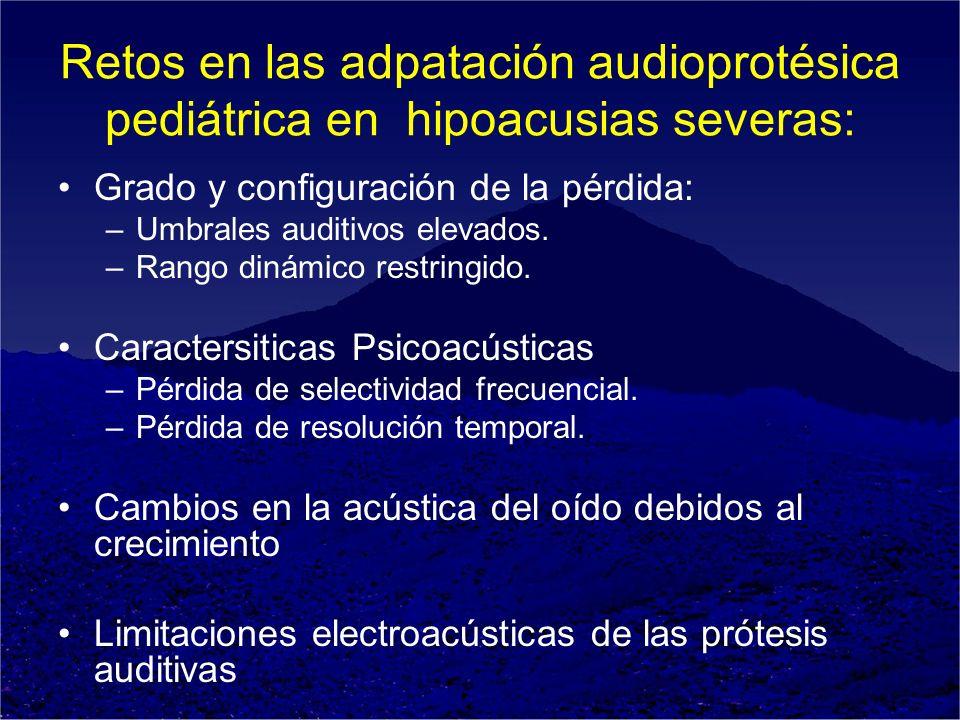 Retos en las adpatación audioprotésica pediátrica en hipoacusias severas: