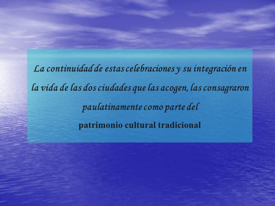 La continuidad de estas celebraciones y su integración en