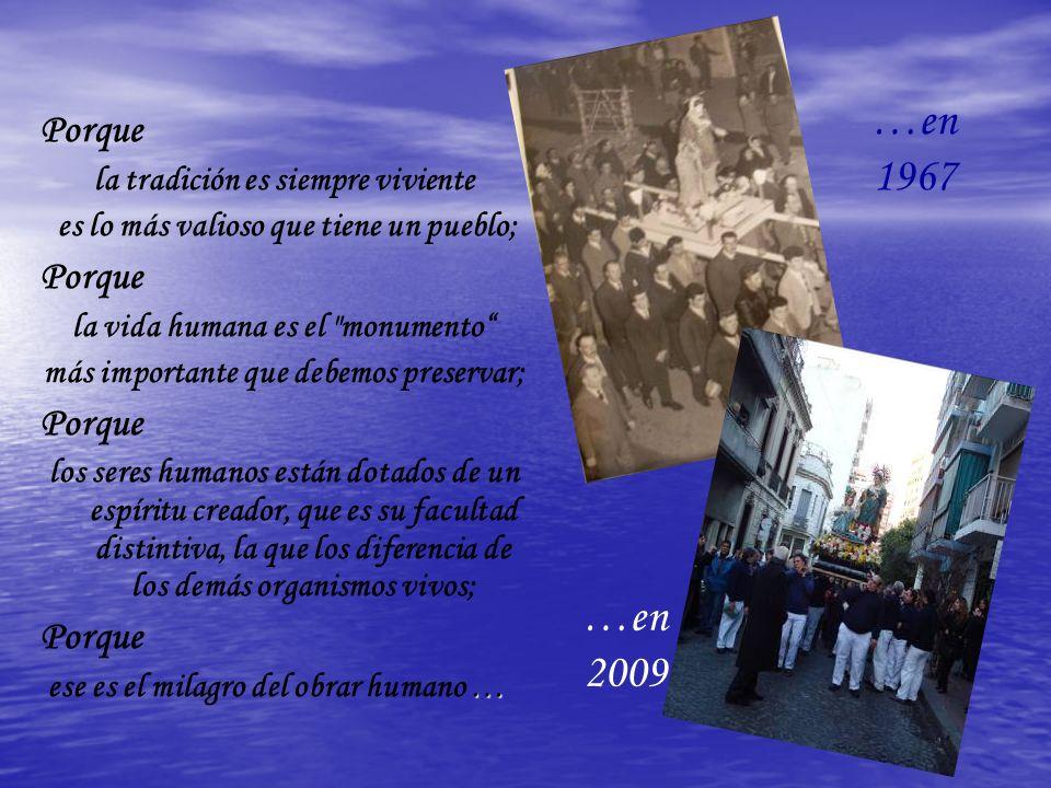 …en 1967 …en 2009 Porque la tradición es siempre viviente