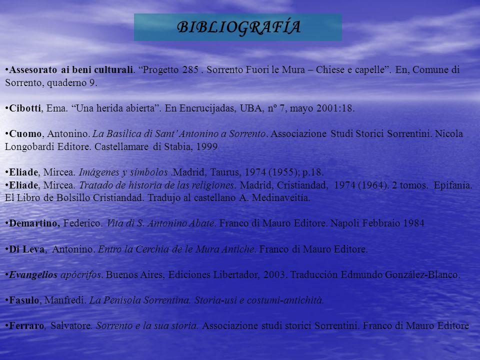BIBLIOGRAFÍA Assesorato ai beni culturali. Progetto 285 . Sorrento Fuori le Mura – Chiese e capelle . En, Comune di Sorrento, quaderno 9.