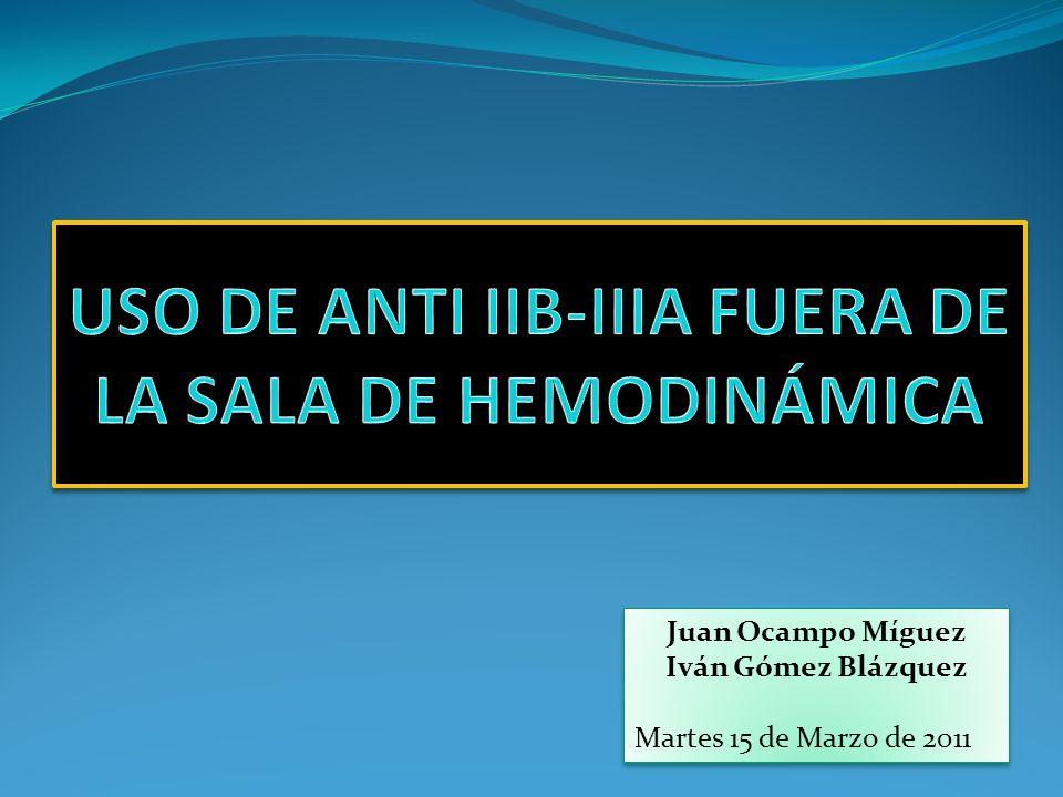 USO DE ANTI IIB-IIIA FUERA DE LA SALA DE HEMODINÁMICA
