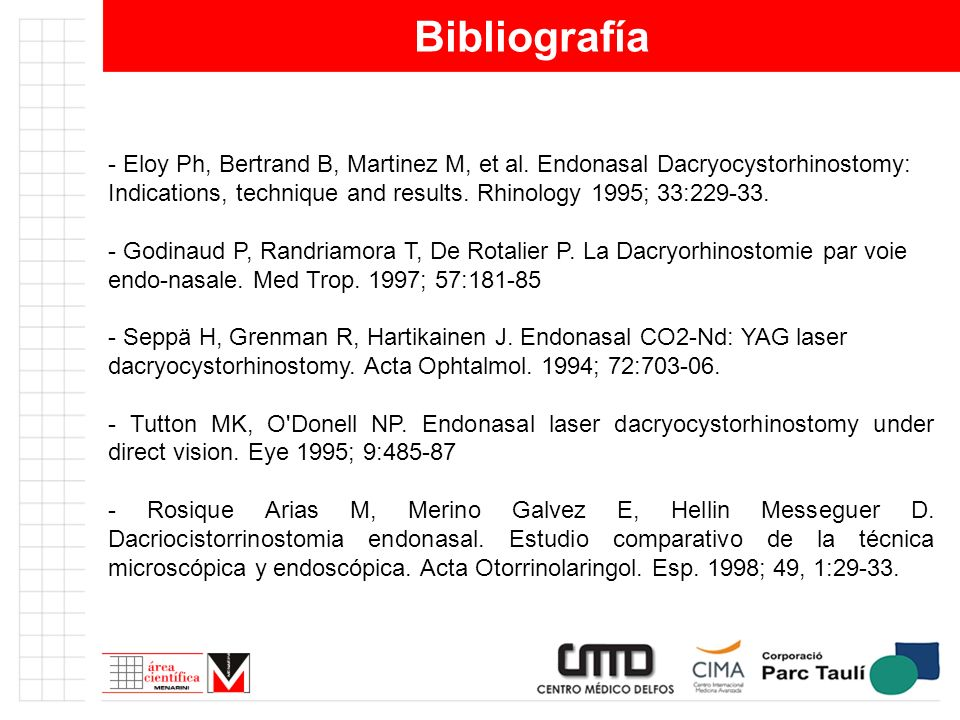 Bibliografía - Eloy Ph, Bertrand B, Martinez M, et al. Endonasal Dacryocystorhinostomy: