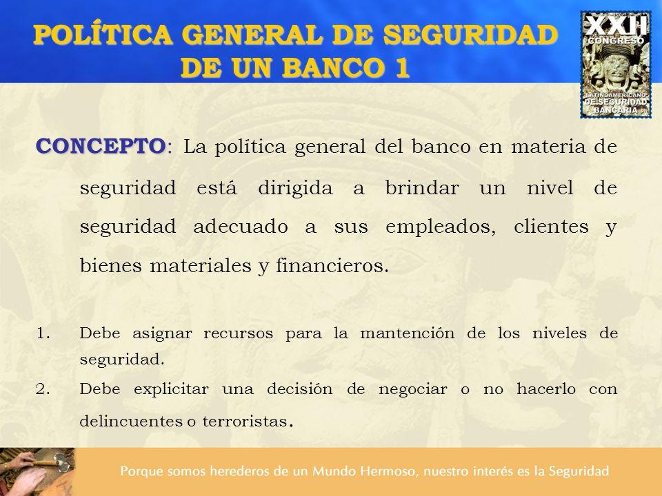 POLÍTICA GENERAL DE SEGURIDAD DE UN BANCO 1