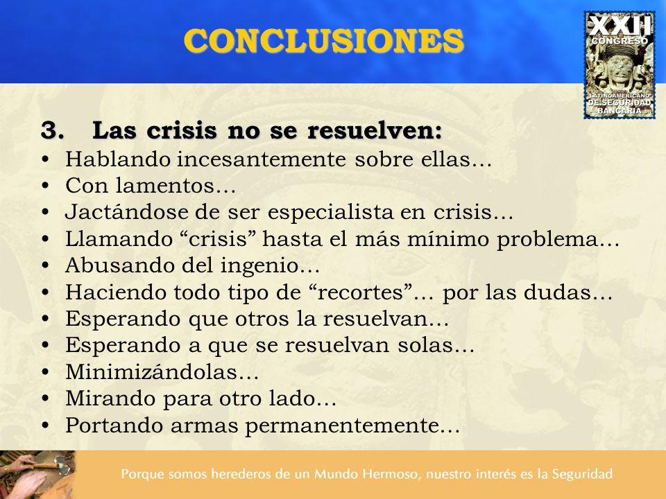 CONCLUSIONES 3. Las crisis no se resuelven: