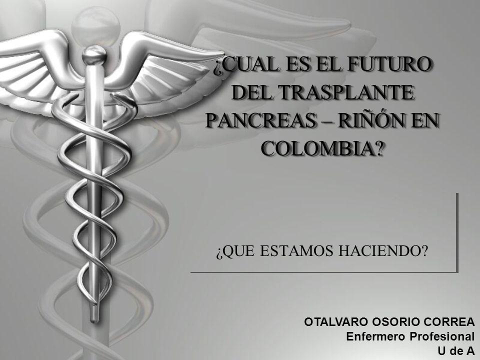 ¿CUAL ES EL FUTURO DEL TRASPLANTE PANCREAS – RIÑÓN EN COLOMBIA