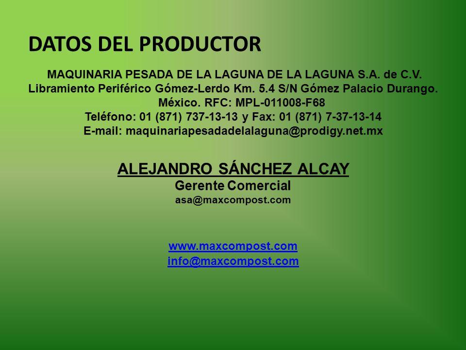 DATOS DEL PRODUCTOR ALEJANDRO SÁNCHEZ ALCAY Gerente Comercial