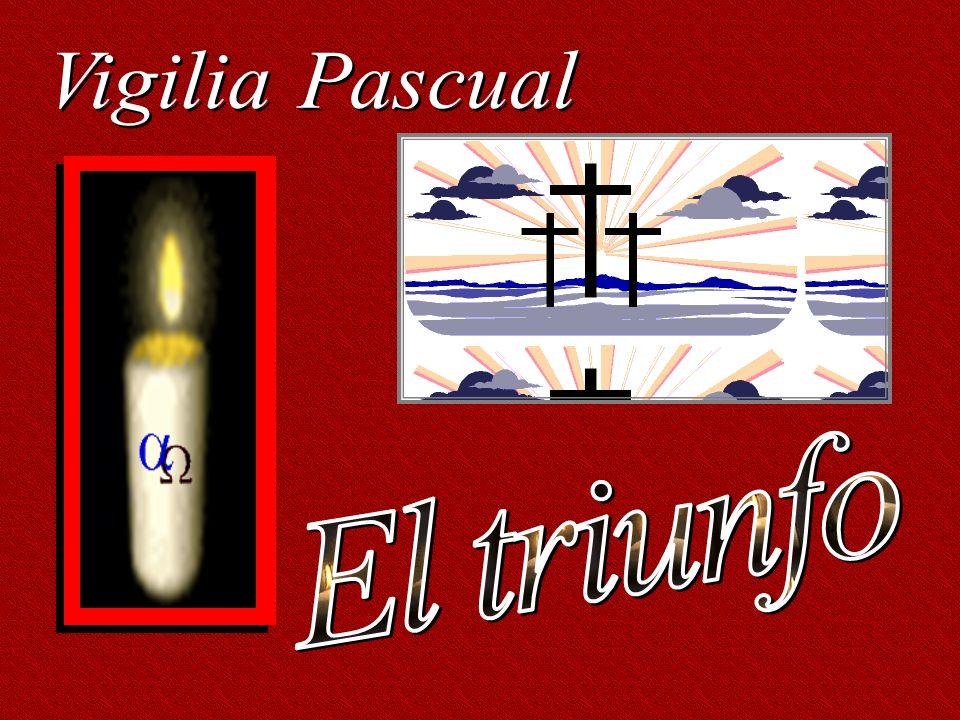 Vigilia Pascual El triunfo