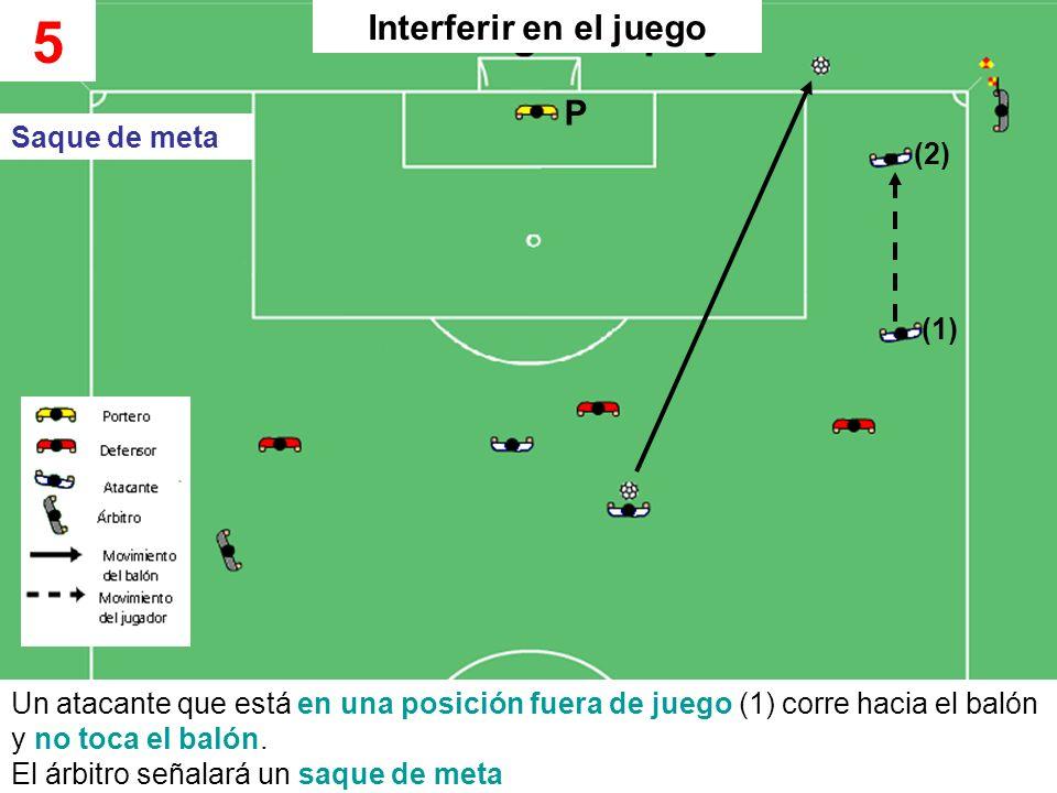 5 Interferir en el juego P Saque de meta (2) (1)