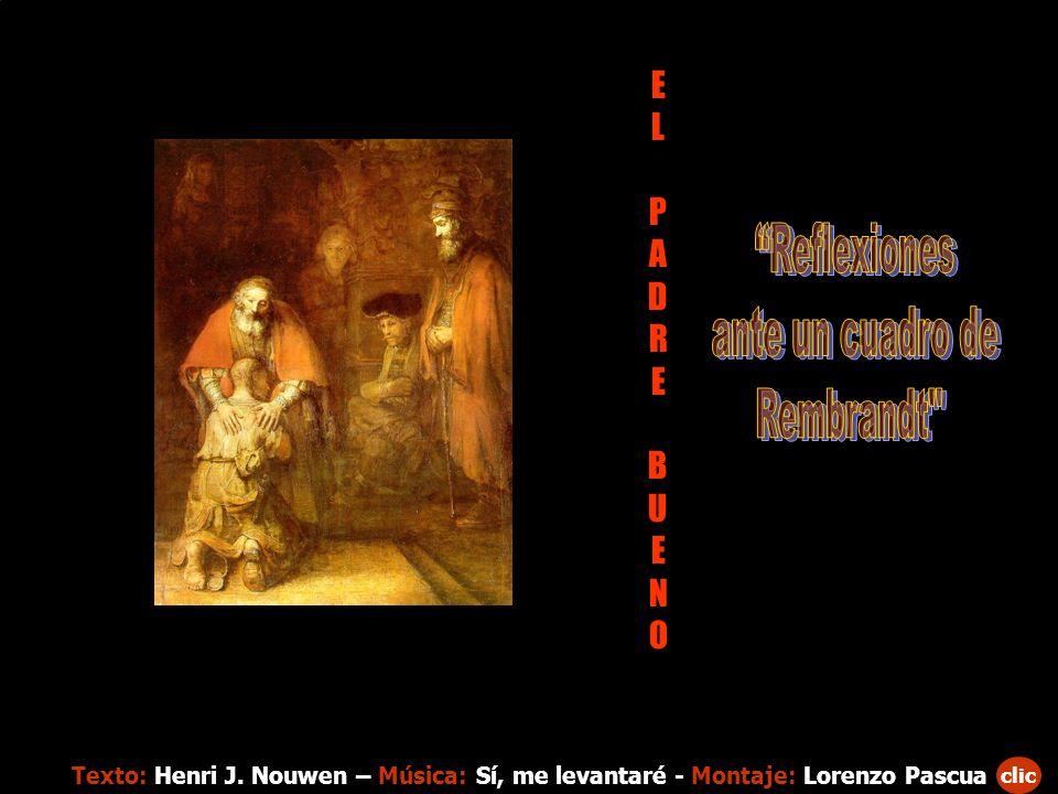 Reflexiones ante un cuadro de Rembrandt E L P A D R B U N O