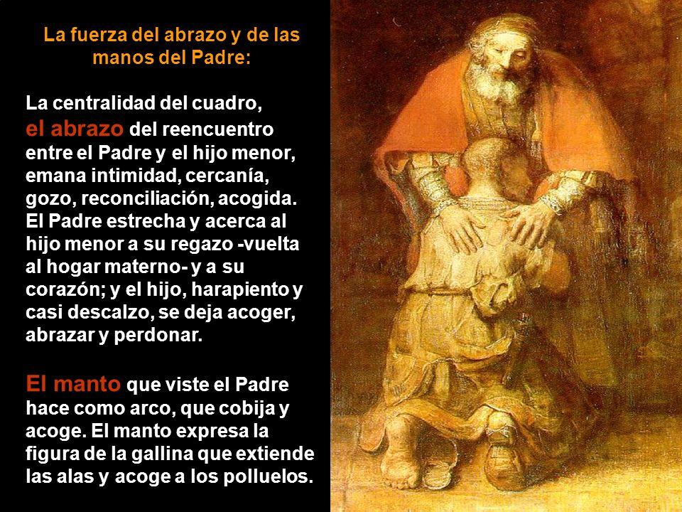 La fuerza del abrazo y de las manos del Padre: