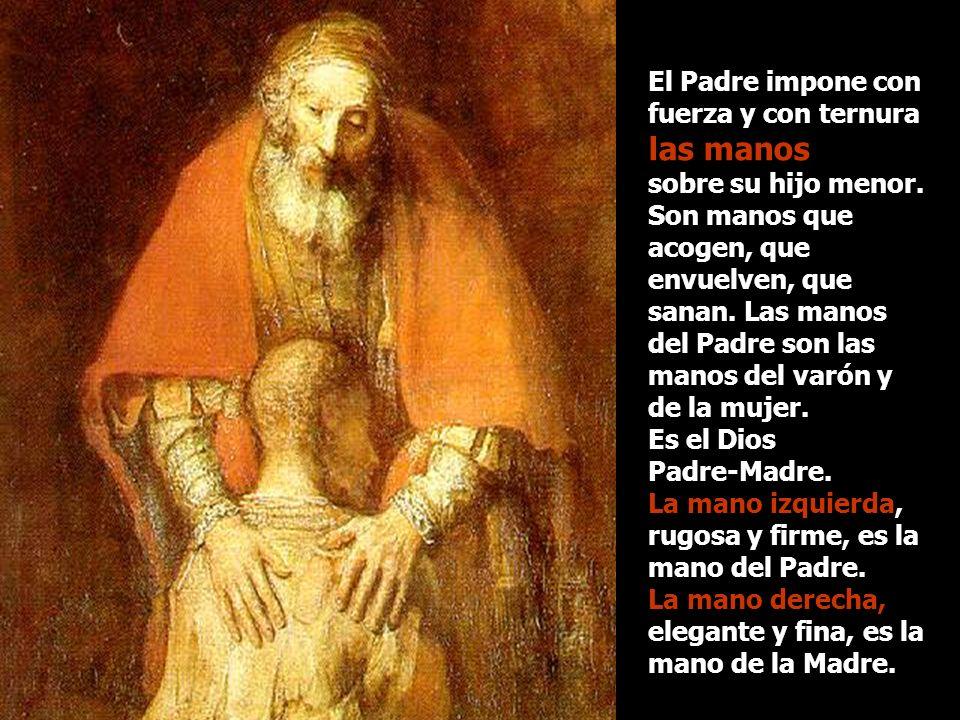 las manos El Padre impone con fuerza y con ternura