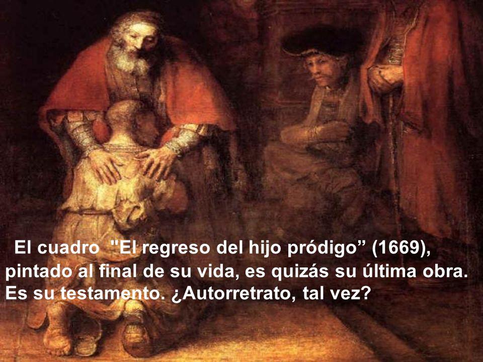 El cuadro El regreso del hijo pródigo (1669), pintado al final de su vida, es quizás su última obra.