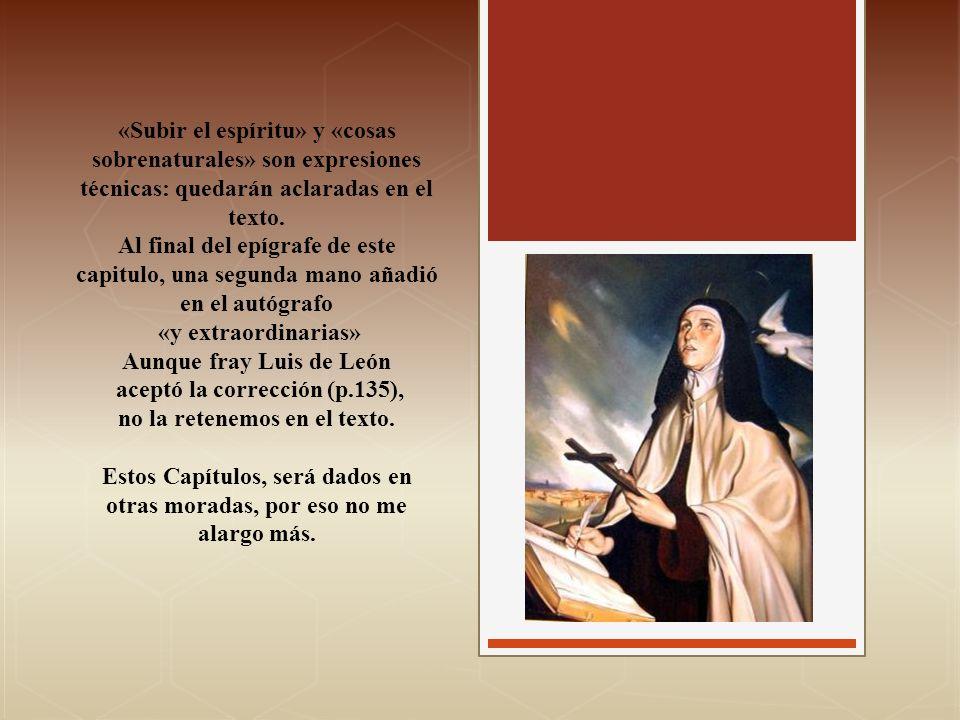 Aunque fray Luis de León aceptó la corrección (p.135),