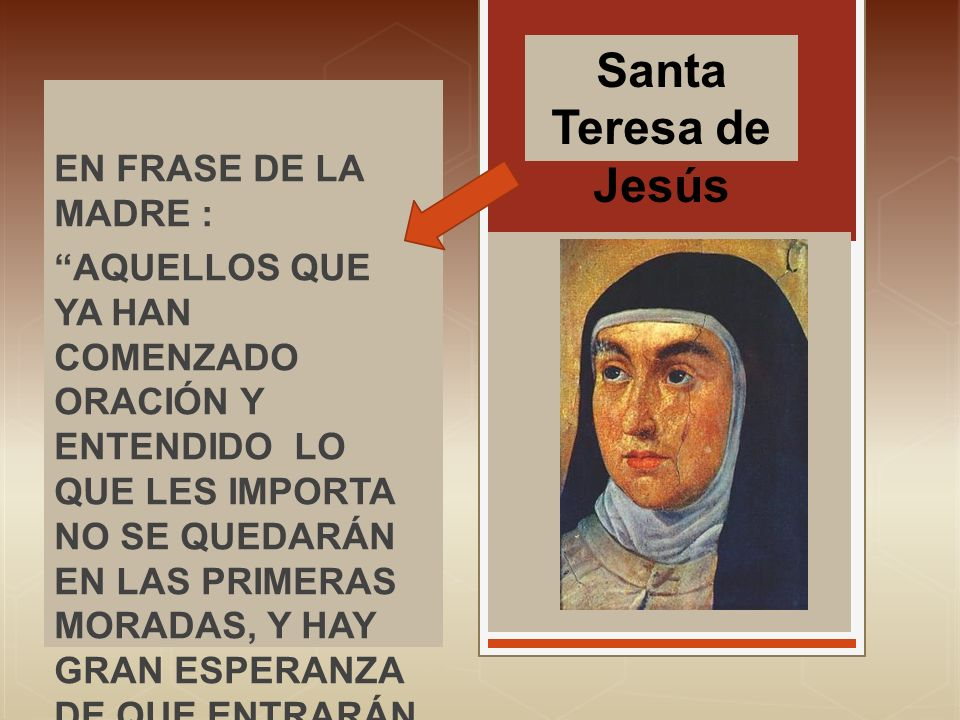 Santa Teresa de Jesús EN FRASE DE LA MADRE :