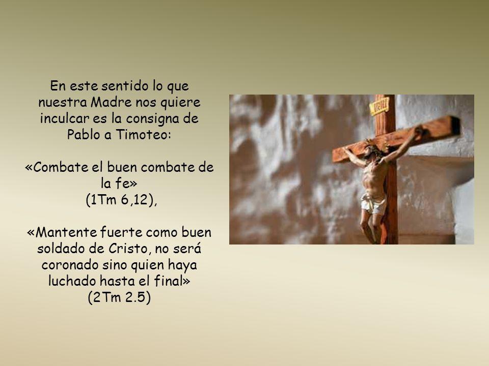 «Combate el buen combate de la fe»