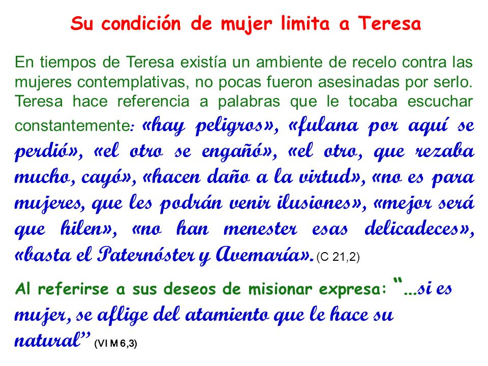 Su condición de mujer limita a Teresa