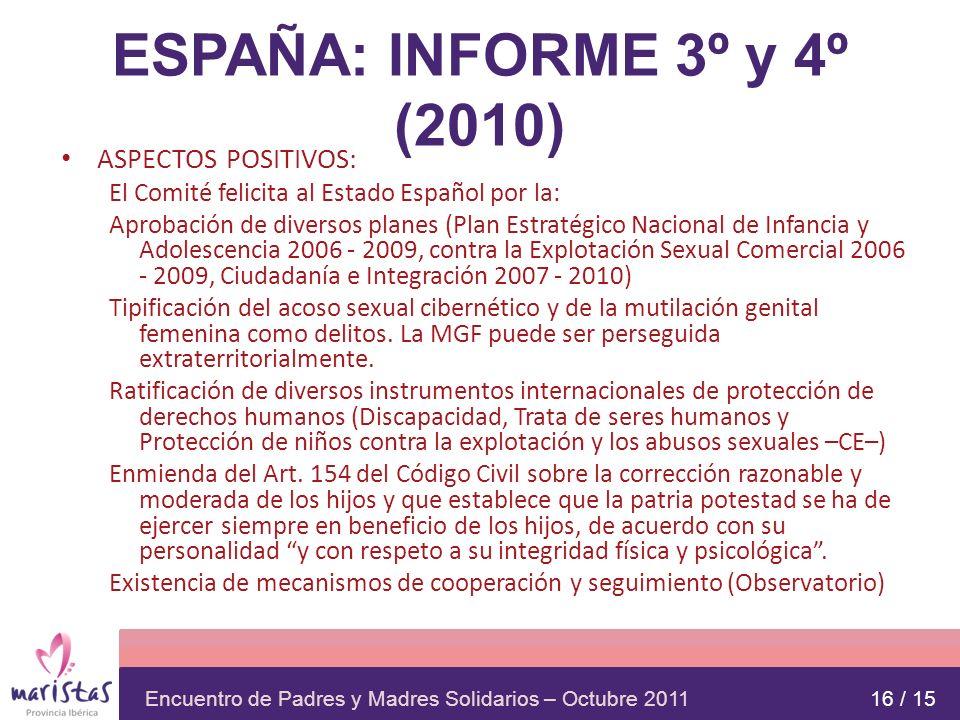 ESPAÑA: INFORME 3º y 4º (2010) ASPECTOS POSITIVOS: