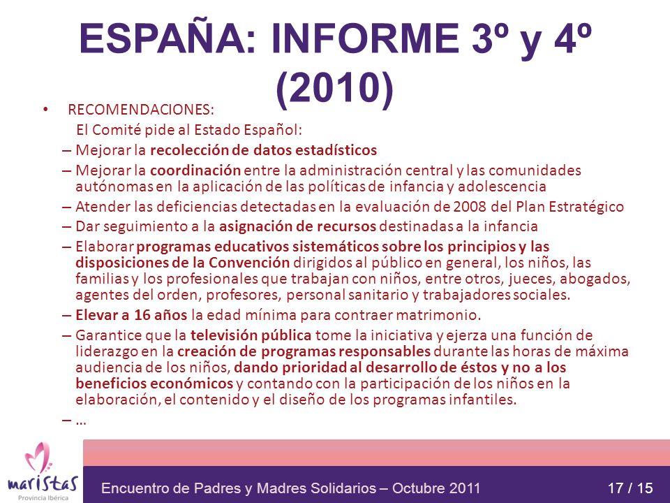 ESPAÑA: INFORME 3º y 4º (2010) RECOMENDACIONES: