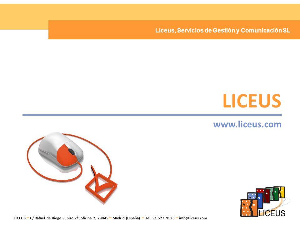 LICEUS www.liceus.com Liceus, Servicios de Gestión y Comunicación SL