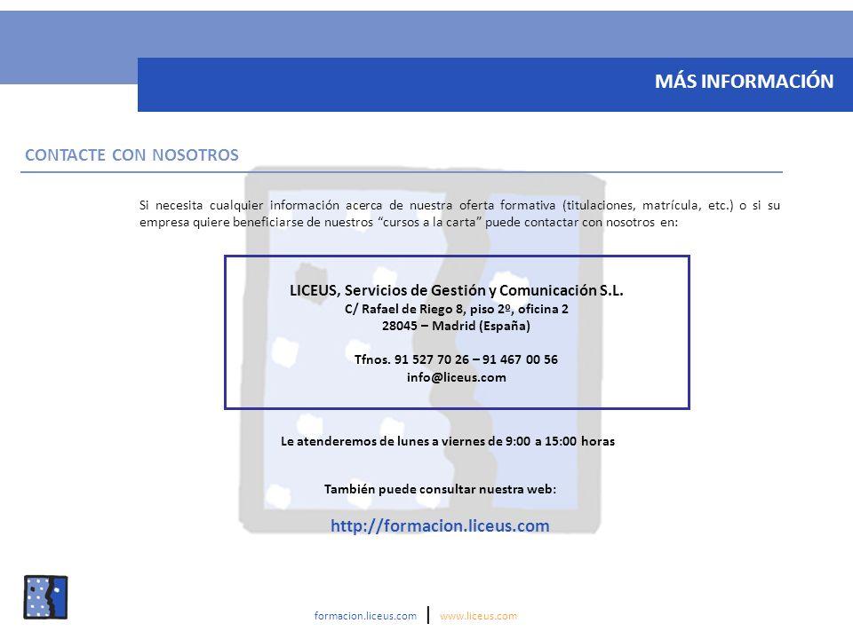 MÁS INFORMACIÓN CONTACTE CON NOSOTROS http://formacion.liceus.com