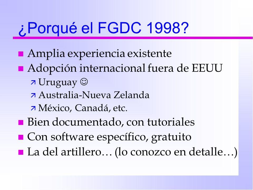 ¿Porqué el FGDC 1998 Amplia experiencia existente