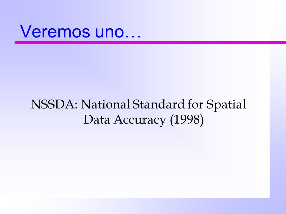 NSSDA: National Standard for Spatial Data Accuracy (1998)