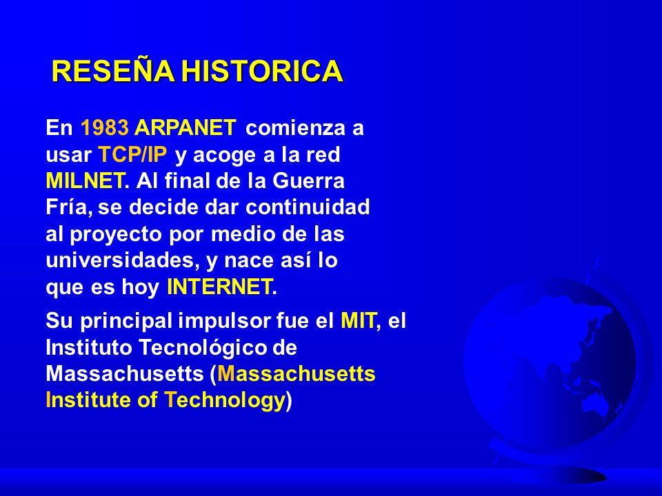 RESEÑA HISTORICAEn 1983 ARPANET comienza a usar TCP/IP y acoge a la red.