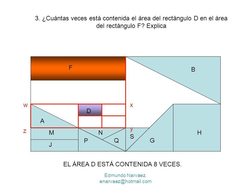 EL ÁREA D ESTÁ CONTENIDA 8 VECES.