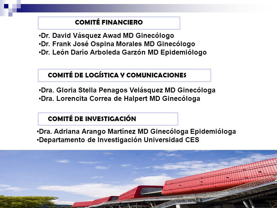 COMITÉ FINANCIERO Dr. David Vásquez Awad MD Ginecólogo. Dr. Frank José Ospina Morales MD Ginecólogo.