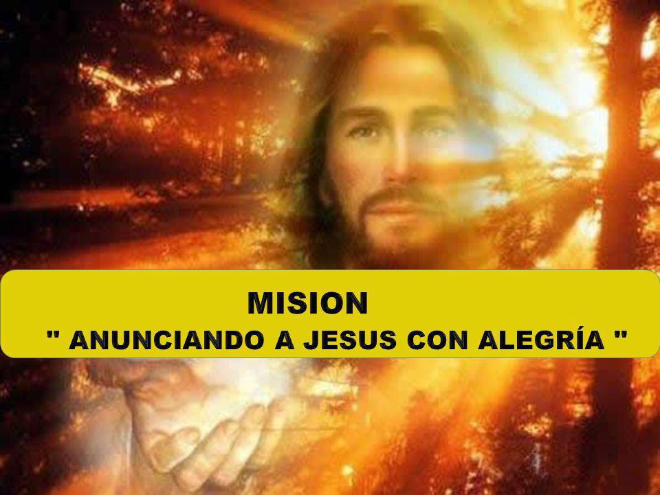 ANUNCIANDO A JESUS CON ALEGRÍA