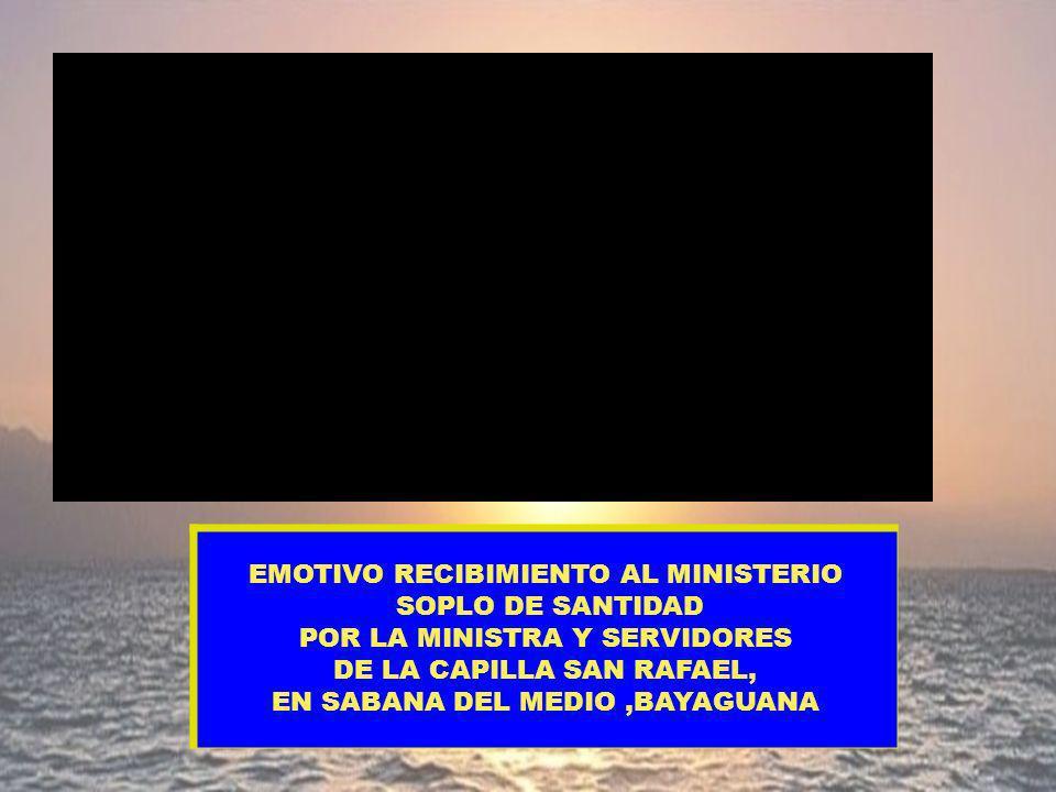 EMOTIVO RECIBIMIENTO AL MINISTERIO SOPLO DE SANTIDAD