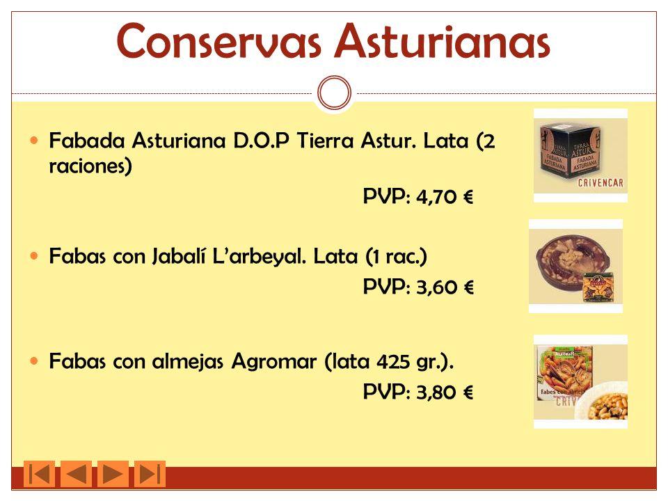 Conservas Asturianas Fabada Asturiana D.O.P Tierra Astur. Lata (2 raciones) PVP: 4,70 € Fabas con Jabalí L'arbeyal. Lata (1 rac.)