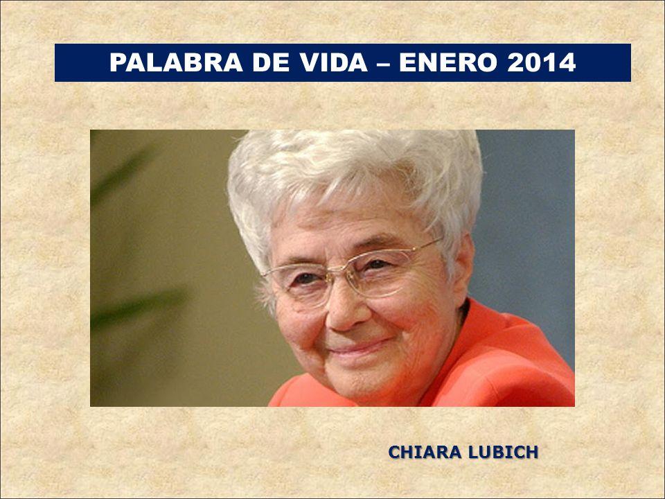 PALABRA DE VIDA – ENERO 2014 CHIARA LUBICH