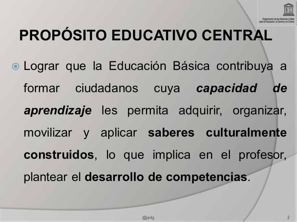 PROPÓSITO EDUCATIVO CENTRAL
