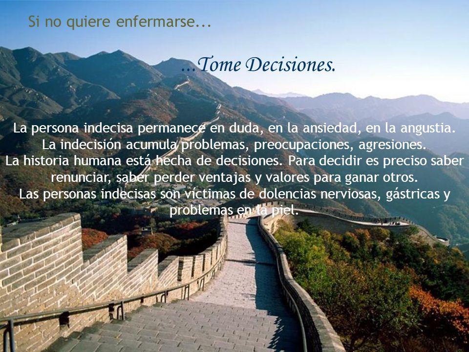 ...Tome Decisiones. Si no quiere enfermarse...
